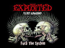 The Exploited. 15 лет альбому «Fuck The System»<br>