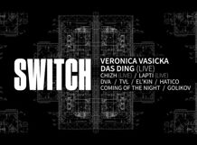 Switch at Aglomerat w/ Veronica Vasicka & Das Ding